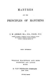 Cover of: Manures and the principles of manuring | Charles Morton Aikman