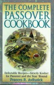 Cover of: The complete Passover cookbook | Frances R. AvRutick