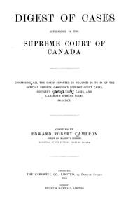 Cover of: Digest of cases determined in the Supreme court of Canada | Edward Robert Cameron