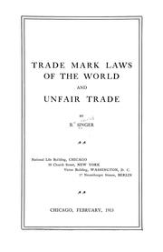 Cover of: Trade mark laws of the world, and unfair trade by Singer, B.