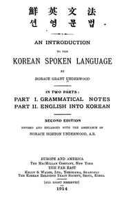 Cover of: An introduction to the Korean spoken language | Underwood, Horace Grant