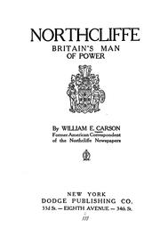 Cover of: Northcliffe, Britain's man of power | William English Carson