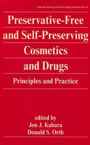 Cover of: Preservative-free and self-preserving cosmetics and drugs | Jon J. Kabara, Donald S. Orth