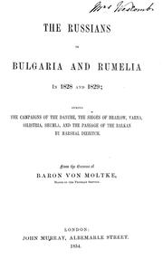 Cover of: The Russians in Bulgaria and Rumelia in 1828 and 1829 | Helmuth Karl Bernhard Graf von Moltke