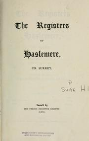 The registers of Haslemere, Co. Surrey