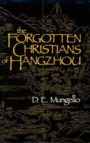 Cover of: The forgotten Christians of Hangzhou by David E. Mungello