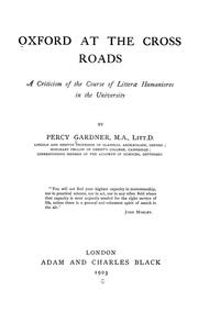 Cover of: Oxford at the Crossroads: A Criticism of the Course of Litterae Humaniores in the University by Percy Gardner