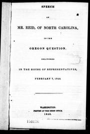 Cover of: Speech of Mr. Reid of North Carolina, on the Oregon question by David Settle Reid