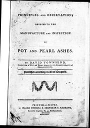 Cover of: Principles and observations applied to the manufacture and inspection of pot and pearl ashes | David Townsend