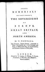 Cover of: Three memorials most humbly addressed to the sovereigns of Europe, Great Britain, and North America | Thomas Pownall