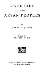 Cover of: Race life of the Aryan peoples | J. P. Widney