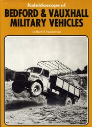 Cover of: Kaleidoscope of Bedford and Vauxhall military vehicles | Bart H. Vanderveen