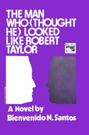 Cover of: The Man Who Thought He Looked Like Robert Taylor | Bienvenido N. Santos