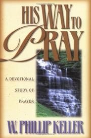 Cover of: His way to pray | W. Phillip Keller
