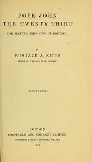 Cover of: Pope John the Twenty-third, and Master John Hus of Bohemia by Eustace J. Kitts