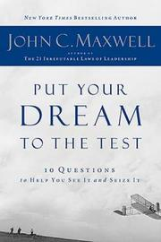 Cover of: Put your dream to the test | John C. Maxwell