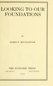 Cover of: Looking to our foundations | James F. McCullough
