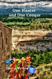 Cover of: One Hunter and One Cougar | Charles Matthew Sauer
