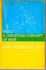 Cover of: The I: a Christian concept of man | Jung Young Lee