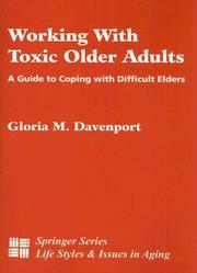 Cover of: Working with toxic older adults by Gloria M. Davenport