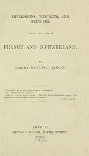 Cover of: Impressions, Thoughts, and Sketches: During Two Years in France and Switzerland by Martha Macdonald Lamont
