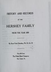 Cover of: History and records of the Hershey family from the year 1600 | Scott F. Hershey