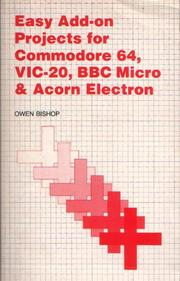 Cover of: Easy Add-on Projects for Commodore 64, VIC-20, BBC Micro and Acorn Electron by Owen Bishop