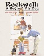 Cover of: Rockwell: A Boy and His Dog | Loren Spiotta DiMare, Cliff Miller