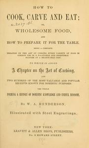 Cover of: How to cook, carve and eat by W. A. Henderson