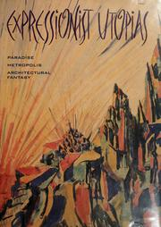 Cover of: Expressionist utopias by Timothy O. Benson