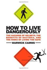 Cover of: How to live dangerously by Warwick Cairns