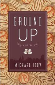 Cover of: Ground up | Michael Idov