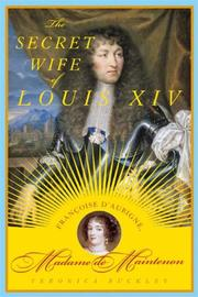 Cover of: The secret wife of Louis XIV | Veronica Buckley