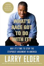 Cover of: What's race got to do with it? | Larry Elder