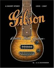 Cover of: Gibson Electric Steel Guitars | A. R. Duchossoir