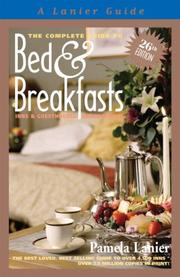 Cover of: Bed and Breakfasts  26TH ED (Complete Guide to Bed and Breakfasts, Inns and Guesthouses) | Pamela Lanier