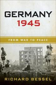 Cover of: Germany 1945 | Richard Bessel