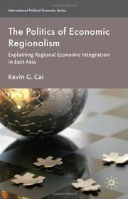 Cover of: The Politics of Economic Regionalism | Kevin G. Cai