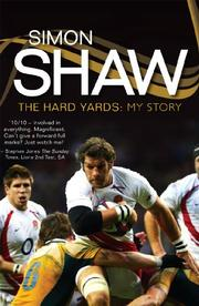 Cover of: Simon Shaw: The Hard Yards by Simon Shaw