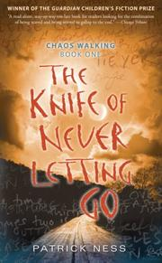 Cover of: The Knife of Never Letting Go by Patrick Ness