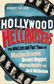 Cover of: Hollywood hellraisers by Robert Sellers