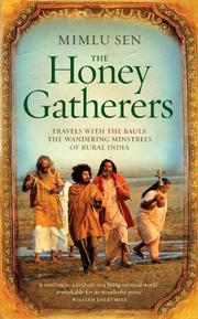 Cover of: The Honey Gatherers: Travels with The Bauls by Mimlu Sen