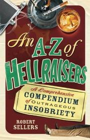 Cover of: An A-Z of Hellraisers | Robert Sellers