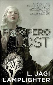 Cover of: Prospero Lost (Prospero's Daughter) by L. Jagi Lamplighter