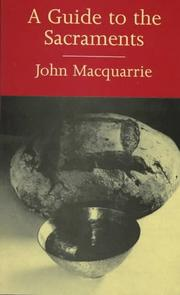 Cover of: A guide to the sacraments | John Macquarrie