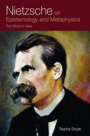 Cover of: Nietzsche on Epistemology and Metaphysics | Tsarina Doyle