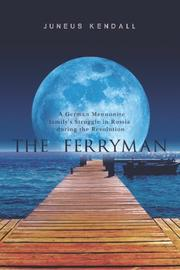 Cover of: The Ferryman by Juneus F. Kendall