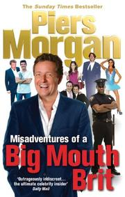 Cover of: Misadventures of a Big Mouth Brit by Piers Morgan