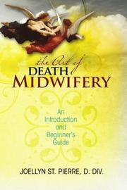 Cover of: The Art of Death Midwifery | Joellyn St. Pierre DDiv