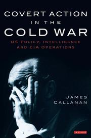 Cover of: Covert Action in the Cold War by James Callanan